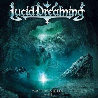 ドイツのメロディック・パワー・メタルELVENPATHのギタリストが立ち上げたプロジェクトLUCID DREAMINGが3rd「THE CHRONICLES PT.Ⅲ」をリリース