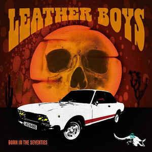 スペインのスリージー・ハード・ロックLEATHER BOYS が3rd「BORN IN THE SEVENTIES」をリリース