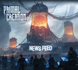 2019年「WACKEN METAL BATTLE」ベルギー予選を制したスラッシュ・メタルPRIMAL CREATIONが2nd「NEWS FEED」を4月16日にリリース