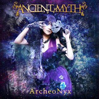 日本随一のシンフォニック・メタル・バンド ANCIENT MYTHが9年ぶりに放つオリジナル・アルバム「ArcheoNyx」をRepentlessより2021年7月7日(水)リリース!