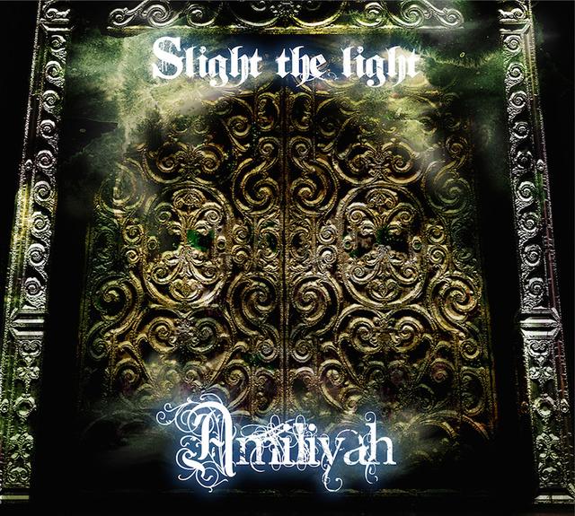 Amiliyah / Slight the Light