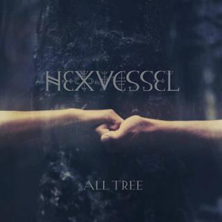 Hexvessel『All Tree』