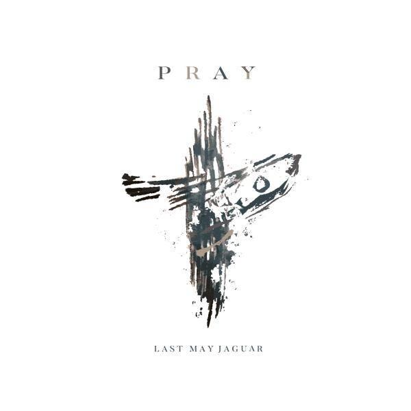 LAST MAY JAGUAR / PRAY