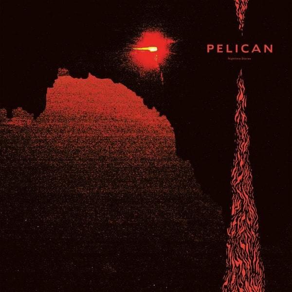 PELICAN / Nighttime Stories