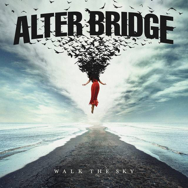 ALTER BRIDGE / Walk The Sky