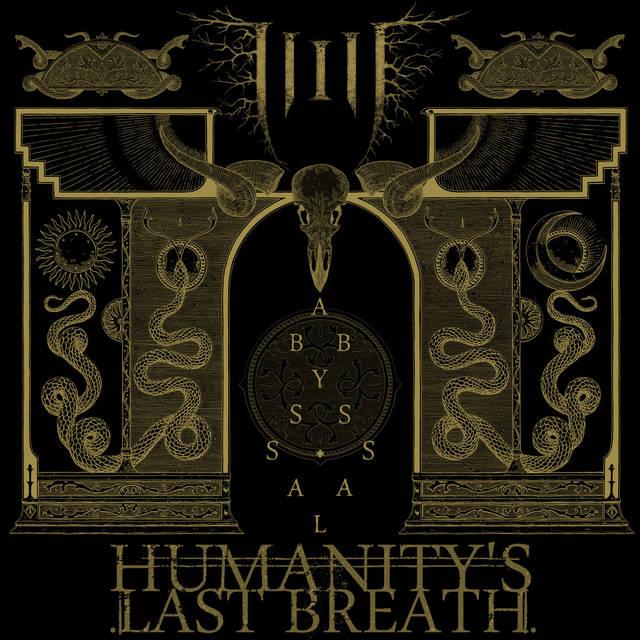 HUMANITY'S LAST BREATH / Ab...