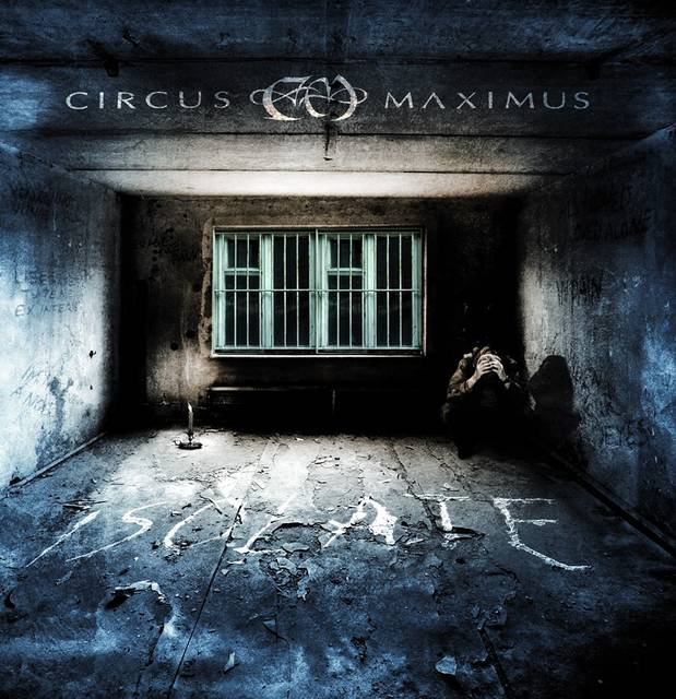 CIRCUS MAXIMUS「Isolate」