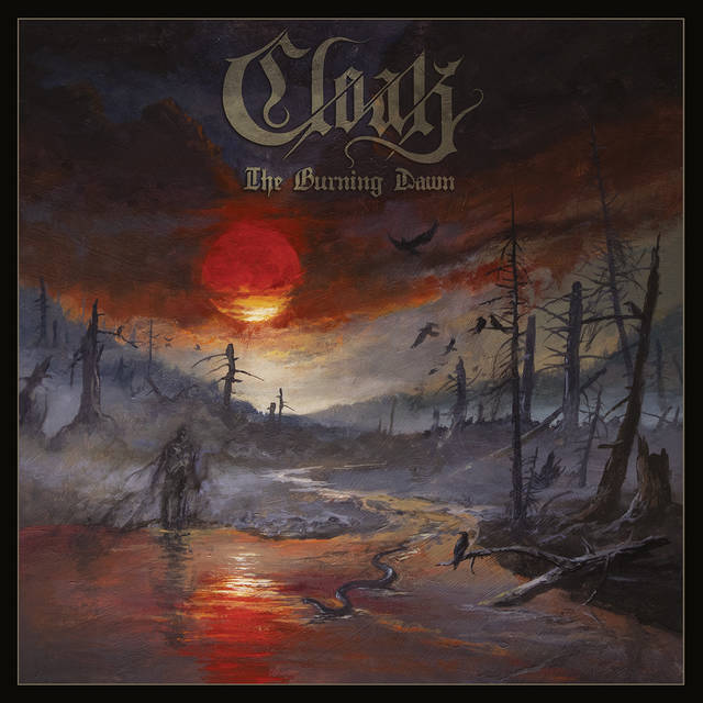CLOAK / The Burning Dawn