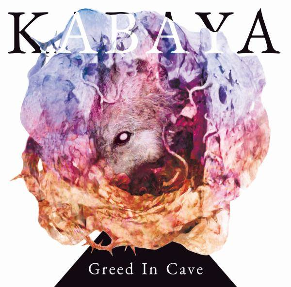 Kabaya / Greed In Cave