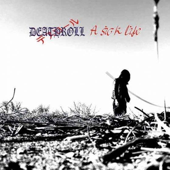 DEATHROLL/A SICK LIFE
