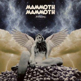 豪ハードロック/ストーナー2年ぶり5th MAMMOTH MAMMOTH 「KREUZUNG」