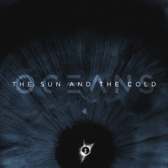OCEANS『The Sun and The Cold』