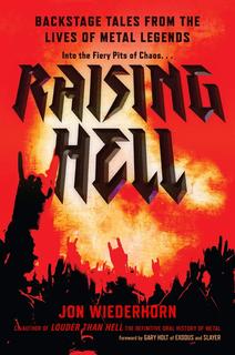 リアルな実生活が覗けるメタル本『Raising Hell: Backstage Tales From The Lives Of Metal Legends』が来年1月21日に発売!