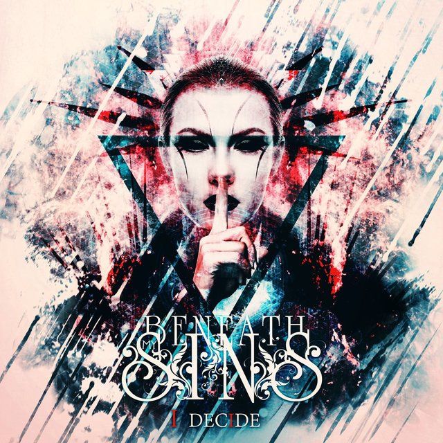BENEATH MY SINS「I DECIDE」