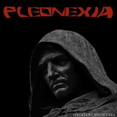 PLEONEXIA「VIRTUTE E CANOSCE...