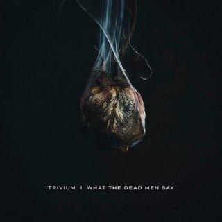 TRIVIUMが新譜『What The Dead Men Say』を4月に発売!