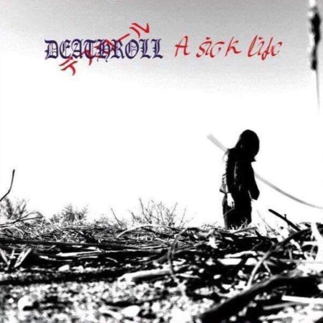 DEATHROLL「A Sick Life」