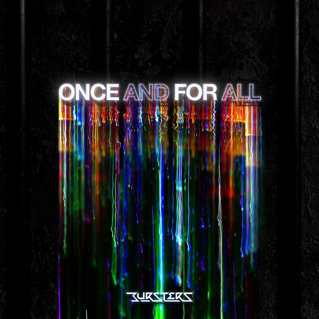 BURSTERS「ONCE AND FOR ALL」