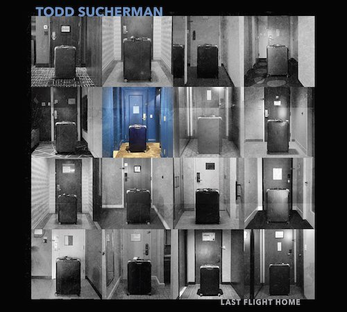 TODD SUCHERMAN『Last Flight ...