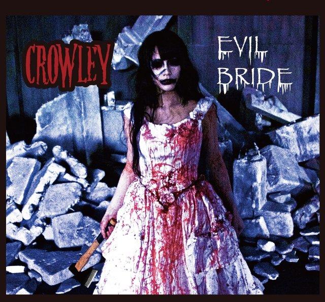 CROWLEY「EVIL BRIDE」