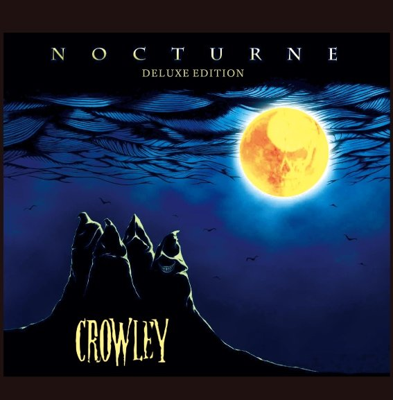 CROWLEY「NOCTURNE Deluxe Edi...