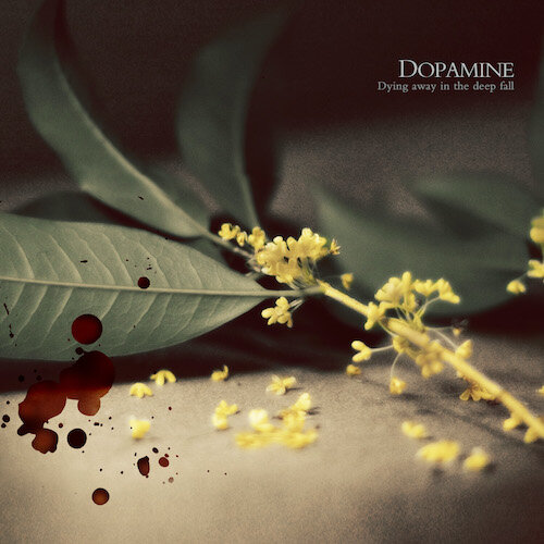 DOPAMINE『Dying Away in the ...