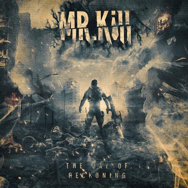 MR KILL「DAY OF RECKONING」