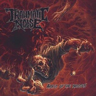 チリのブルータル・デス・メタル・バンドTraumatic Noiseがデビュー・アルバムをリリース