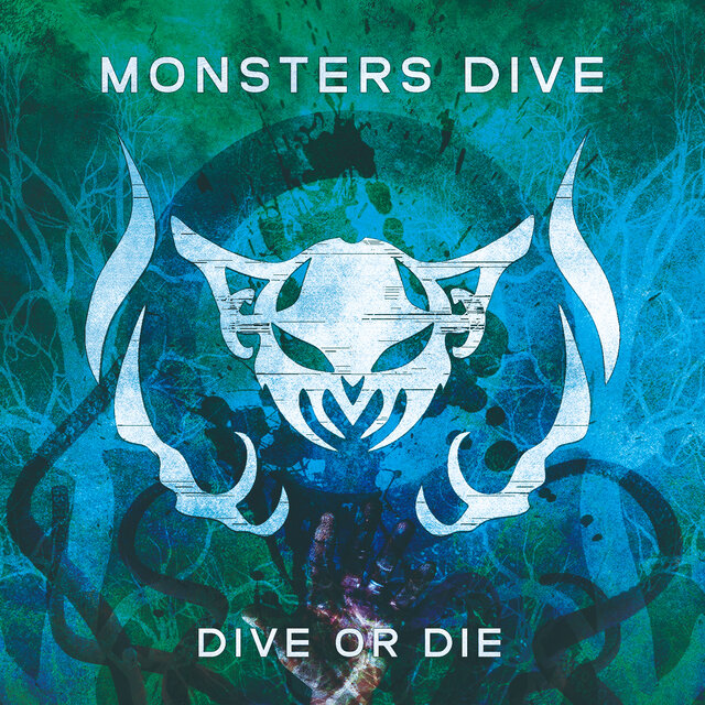 MONSTERS DIVE「DIVE OR DIE」