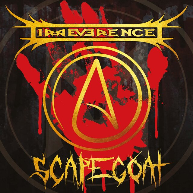 IRREVERENCE「SCAPEGOAT」