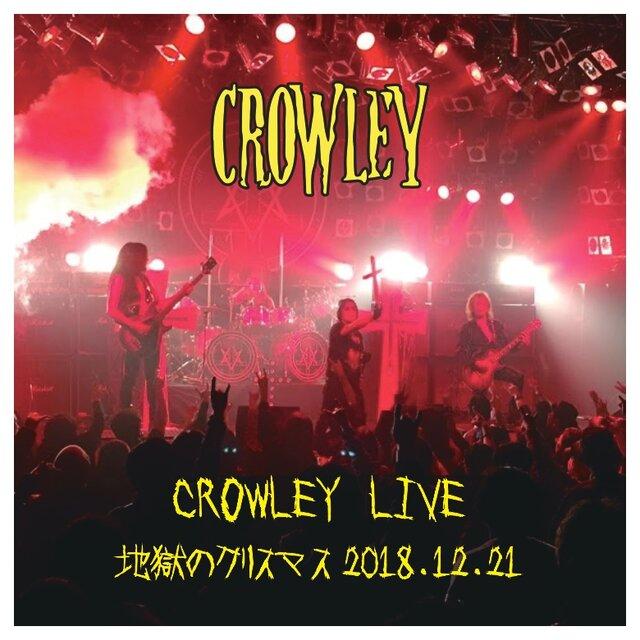 CROWLEY LIVE〜地獄のクリスマス 2018....