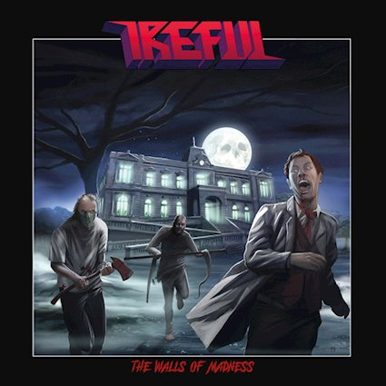 IREFUL「THE WALLS OF MADNESS」