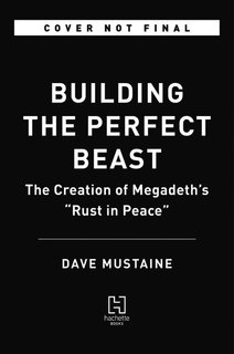 Dave Mustaineが9月に『Building The Perfect Beast: The Creation Of Megadeth's Rust In Peace』を出版!