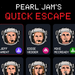 Pearl Jam's Quick Escape - play the classic arcade game now!