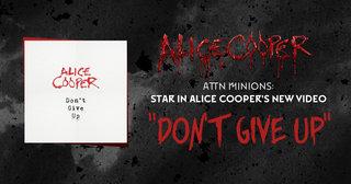 きみもアリス・クーパーの新曲ビデオ「Don't Give Up」に参加しよう!
