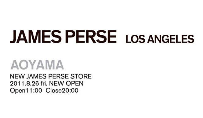 JAMES PERSE|ハイクオリティなカジュアルウェア『JAMES PERSE AOYAMA』オープン