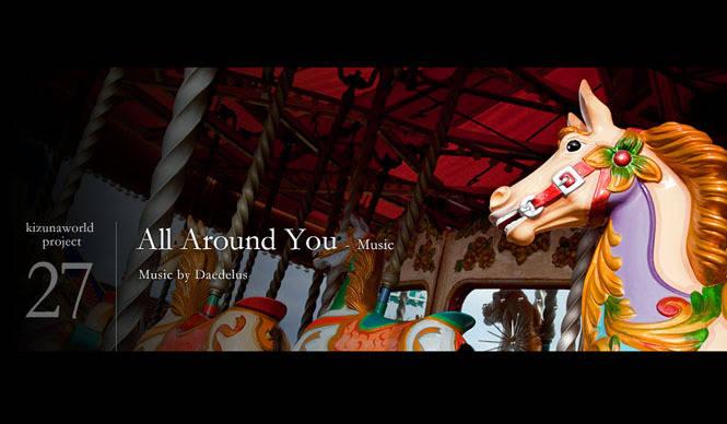 kizunaworld.org|エレクトロニックアーティスト、デイダラスによる音楽作品「All Around You」