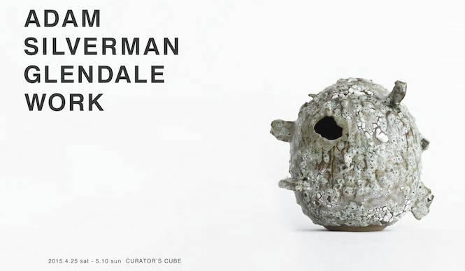 アダム・シルヴァーマンの個展『GLENDALE WORK』開催 |CURATOR'S CUBE
