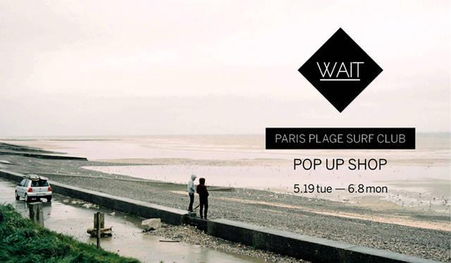 パリのサーフブランド「ウェイト」の期間限定ショップが開催中|WAIT
