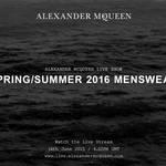 2016春夏 メンズコレクションのショーをライブストリーミング|ALEXANDER McQUEEN