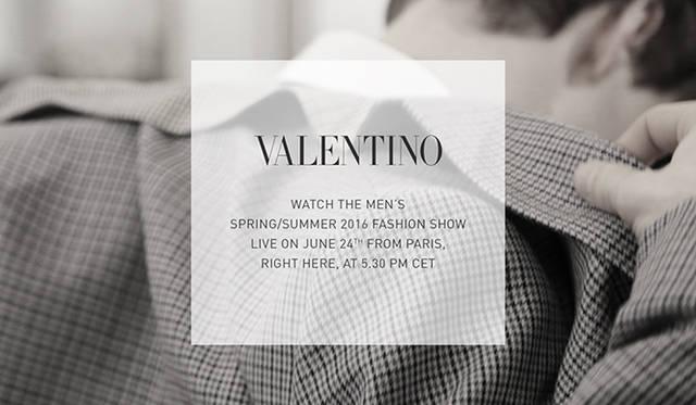 ヴァレンティノ 2016春夏 メンズコレクションのショーをライブストリーミング|VALENTINO
