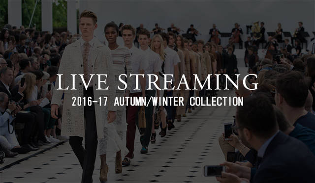 2016-17年 秋冬メンズコレクション ライブ・ストリーミング|LIVE STREAMING
