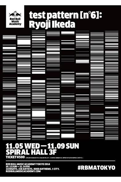 <strong>■11/5~11/9|test pattern [n°6] : Ryoji Ikeda</strong><br /><br />  RBMAプログラム第2部の開始とともに、先端的なエレクトロニック/ヴィジュアル・アーティスト、池田亮司による作品展示によって、知覚の極限を体験できる。細部に至る音のテクスチャーの探求と、大規模な彫刻的ライト・インスタレーションで名高い彼は、現代社会に浸透する可視・不可視なデータを、われわれの日常的想像力を超越する可聴・可視作品に変える。池田は過去に、ロンドンのテート・モダン、バルセロナのソナーフェスティバル、ボストンのマサチューセッツ工科大学 などで、公演や展示をおこなっている。<br /><br />  Red Bull Music Academy Japan<br /> http://www.redbullmusicacademy.jp