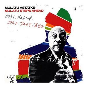 Mulate Astatke 『Mulate Step Ahed』