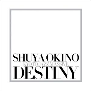 Shuya Okino / Destiny