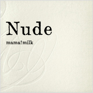 mama! milk / nude