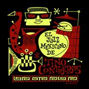 Tino Contreras / El Jazz Mexicano