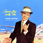 Frank Sinatra / Come Fly With Me