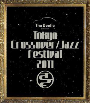 The Beetle Presents Tokyo Crossover/Jazz Festival 2011