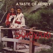 A Taste Of Honey / Sukiyaki